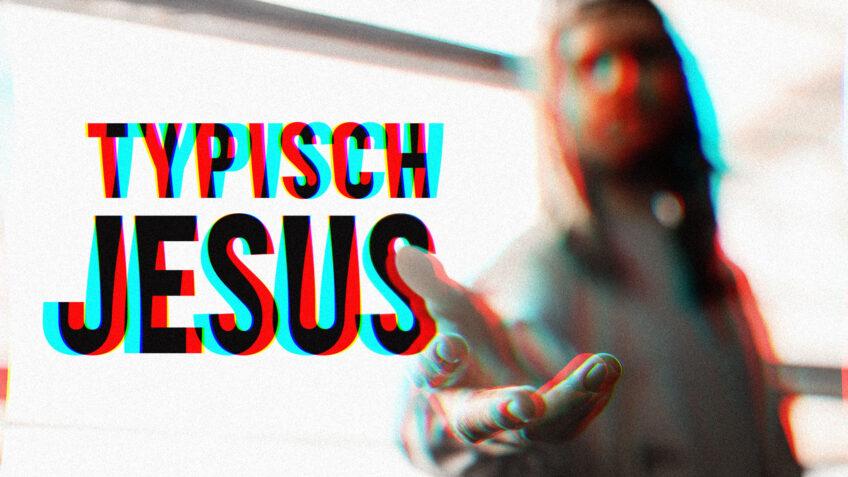 Typisch Jesus